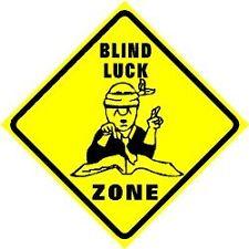 gamblers blind luck zone steet sign