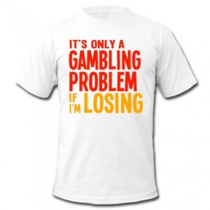 It-s-Only-a-Gambling-Problem-if-I-m-Losing