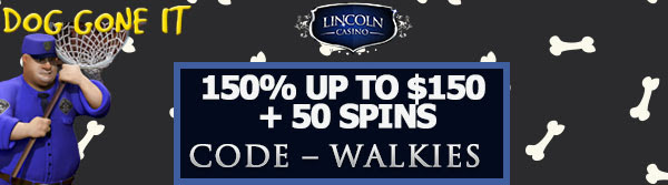 150% up to $150 + 50 Spins on Dog Gone It