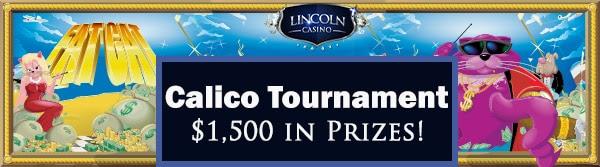 Lincoln Casino's 'Calico' Tournament