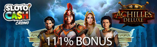 111% up to $1110+ 111 Spins on Achilles Deluxe at Slotocash