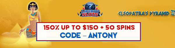 Liberty Slots gives away 150% up to $150 + 50 Spins on Cleopatra's Pyramid II