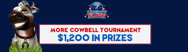 Liberty Slots 'More Cowbell' Tournament