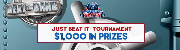 Liberty Slots 'Just Beat It' Tournament