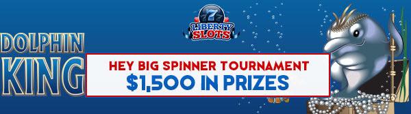 Liberty Slots 'Hey Big Spinner' Tournament