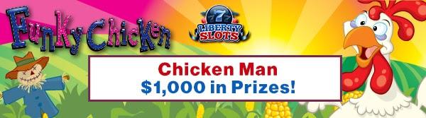 Liberty Slots 'Chicken Man' Tournament